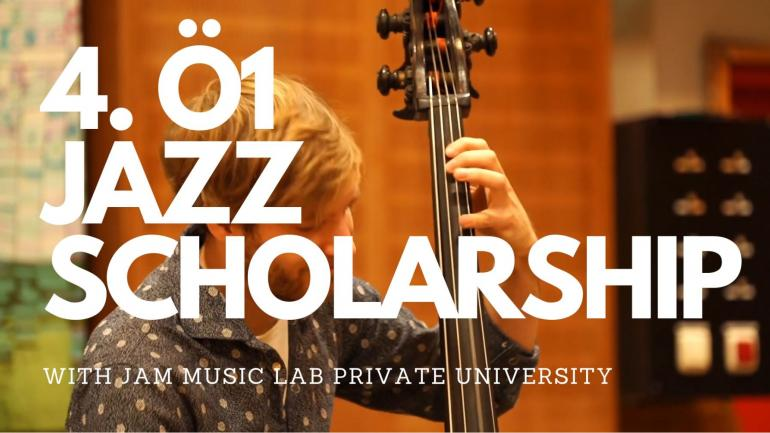 4th Ö1 JAZZ SCHOLARSHIP with JAM MUSIC LAB UNIVERSITY VIENNA